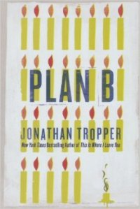 Tropper's Plan B earns a place on my shelf.