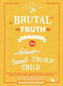 The Brutal Truth About the Third Child by Shannon Meyerkort